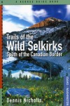 Trails of the Wild Selkirks: South of the Canadian Border