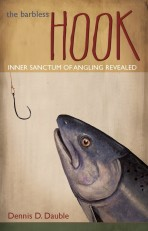The Barbless Hook: Inner Sanctum of Angling Revealed