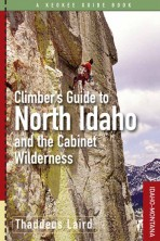 Climber's Guide to North Idaho and the Cabinet Wilderness