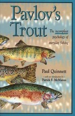 Pavlov's Trout: The Incompleat Psychology of Fishing