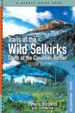 Trails of the Wild Selkirks: South of the Canadian Border – Second Edition