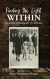 Finding the Light Within: My Journey of Healing After the Holocaust