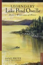 Legendary Lake Pend Oreille: Idaho's Wilderness of Water